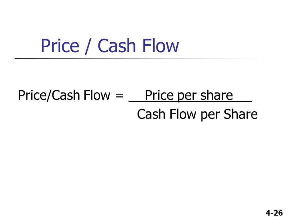Price / Cash Flow Price/Cash Flow = Price per share _