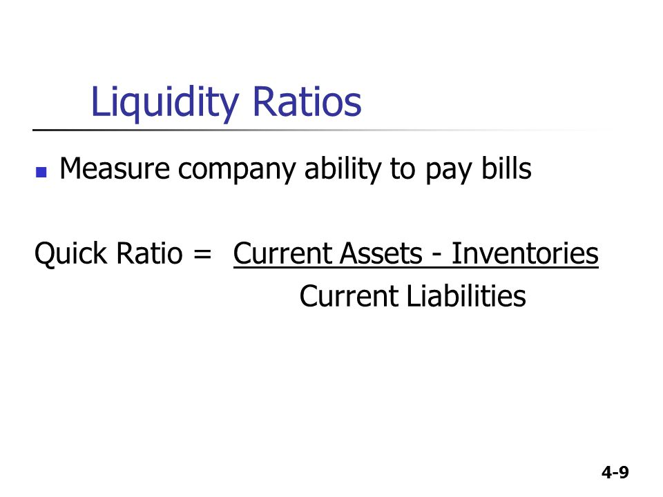 Liquidity Ratios Measure company ability to pay bills