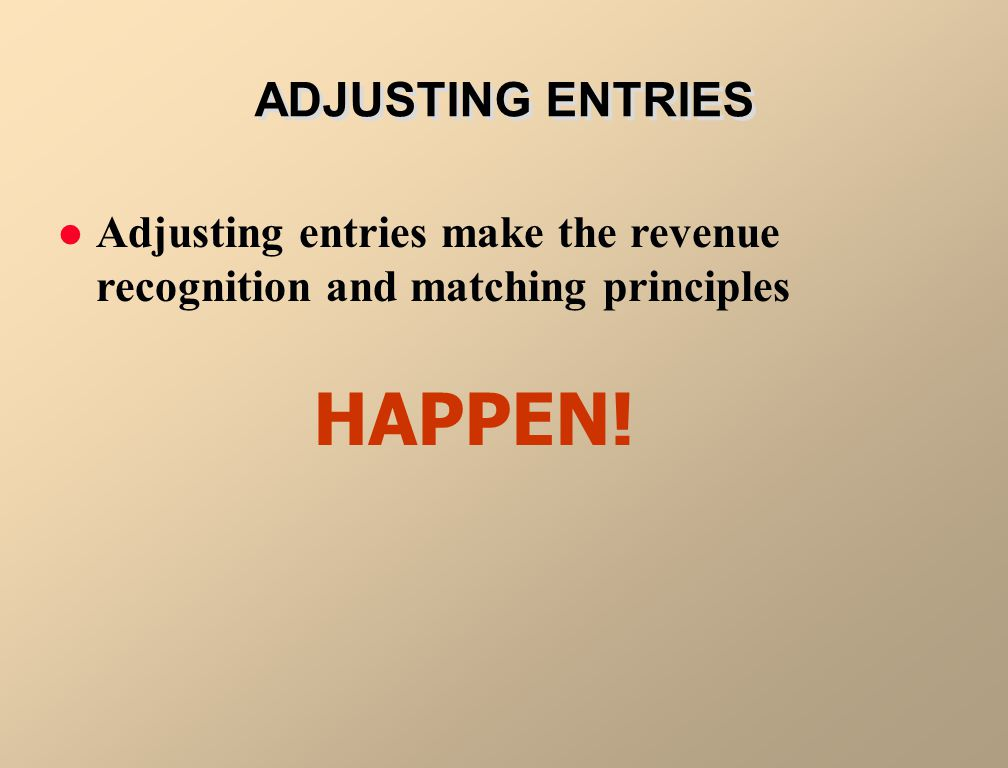 HAPPEN! ADJUSTING ENTRIES