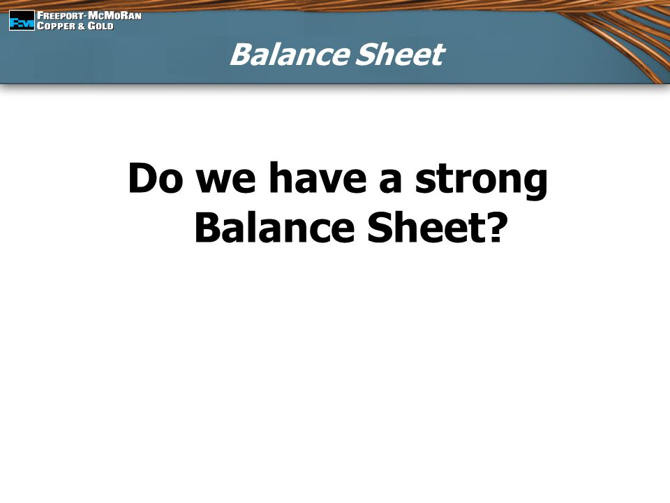 Do we have a strong Balance Sheet