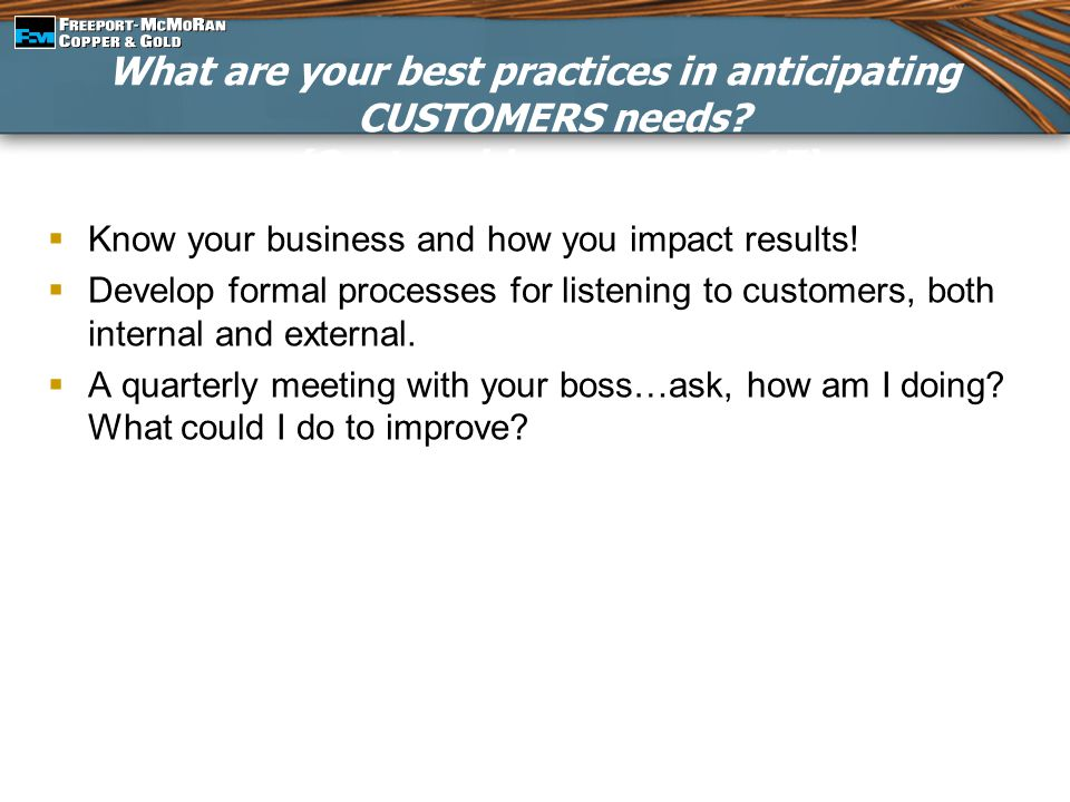 What are your best practices in anticipating CUSTOMERS needs