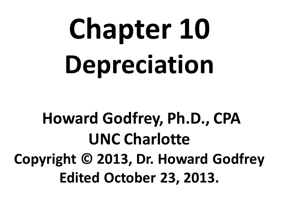 Chapter 10 Depreciation Howard Godfrey, Ph. D