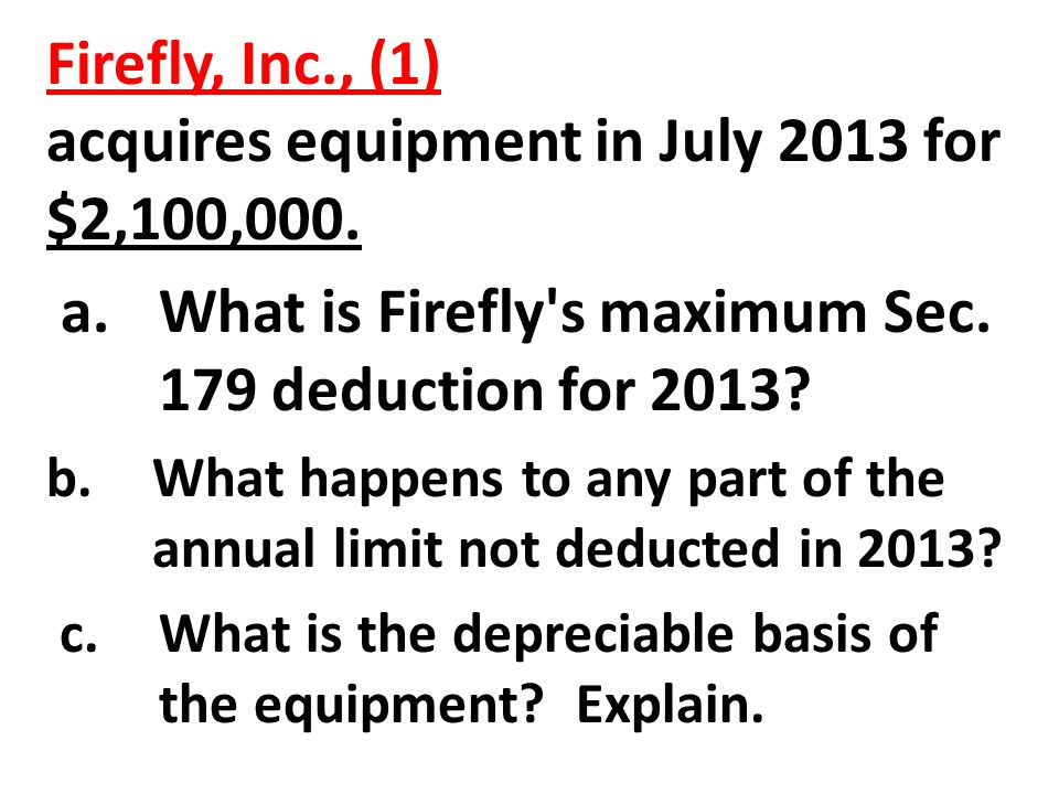 Firefly, Inc., (1) acquires equipment in July 2013 for $2,100,000.