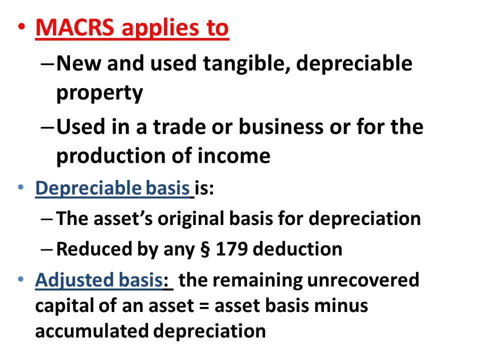 MACRS applies to New and used tangible, depreciable property