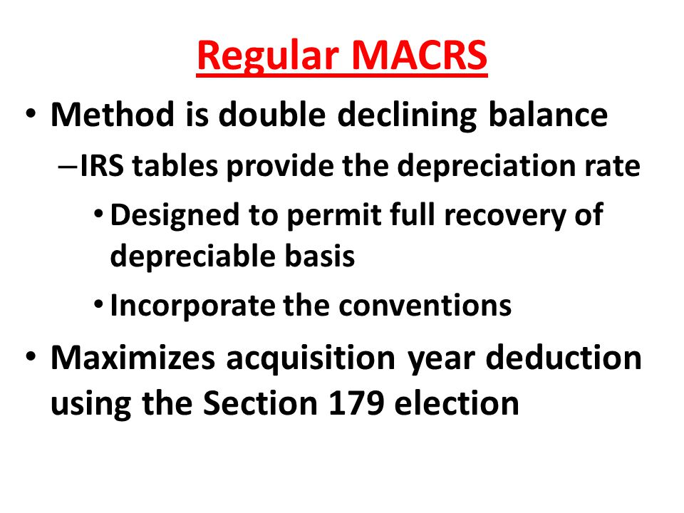 Regular MACRS Method is double declining balance