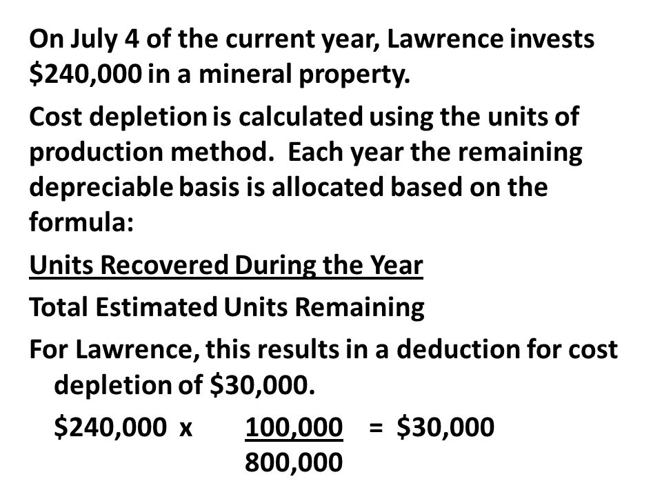 On July 4 of the current year, Lawrence invests $240,000 in a mineral property.