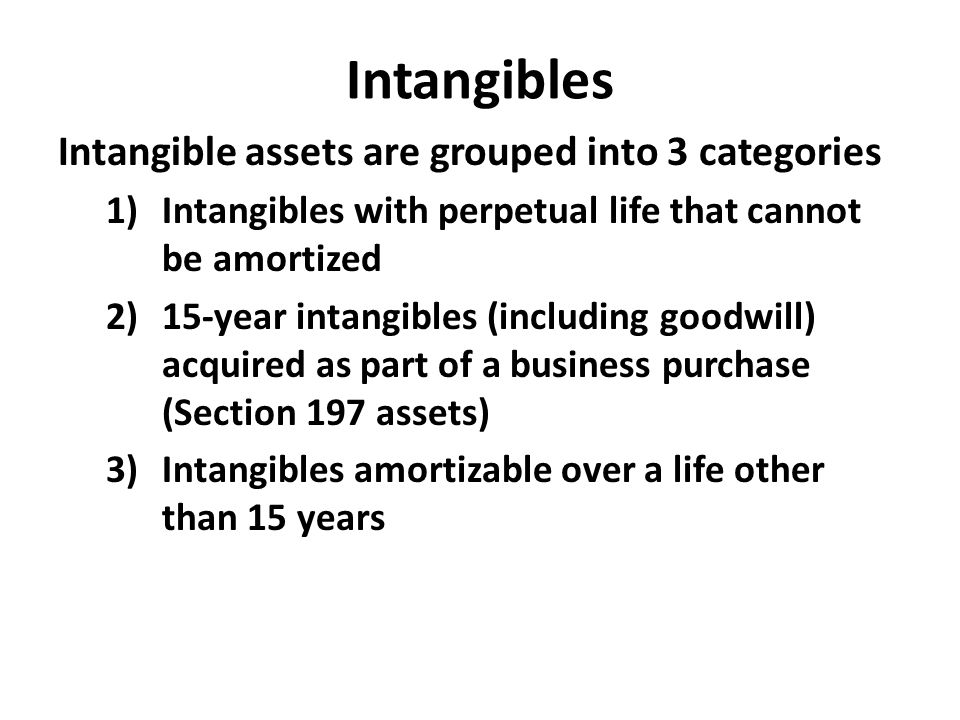 Intangibles Intangible assets are grouped into 3 categories