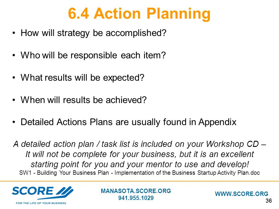 6.4 Action Planning How will strategy be accomplished