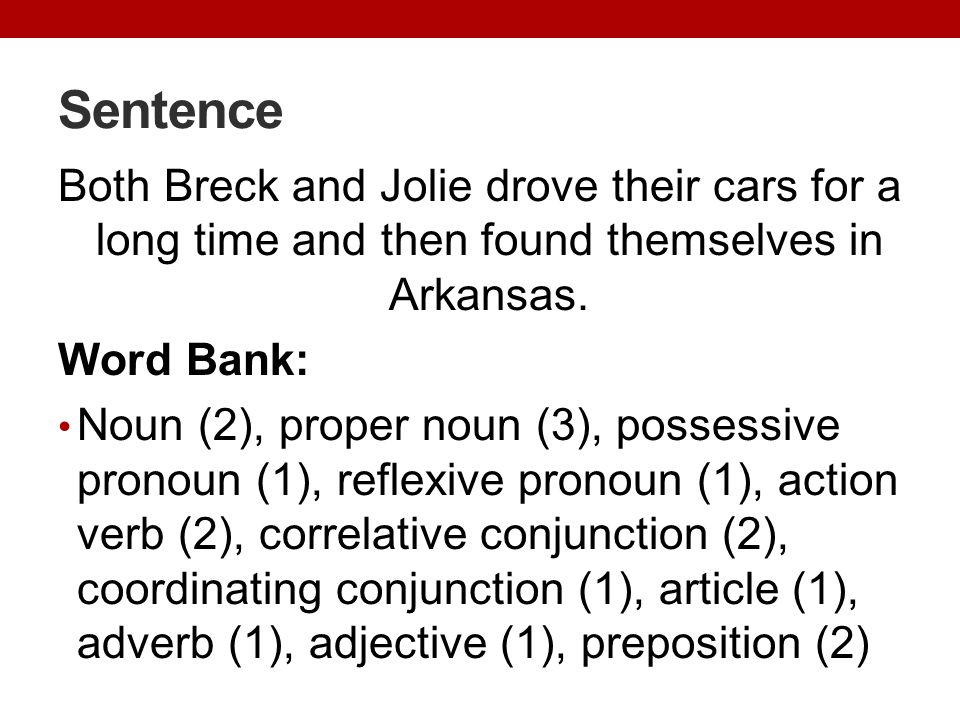 Sentence Both Breck and Jolie drove their cars for a long time and then found themselves in Arkansas.
