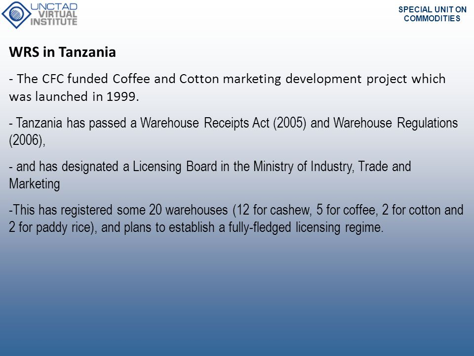 WRS in Tanzania - The CFC funded Coffee and Cotton marketing development project which was launched in 1999.