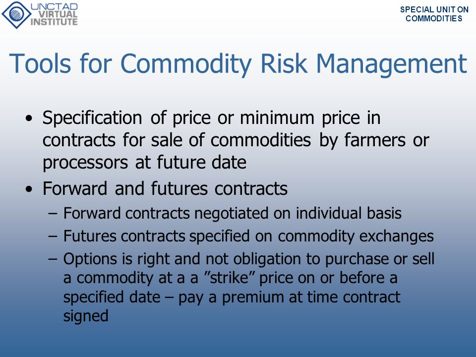 Tools for Commodity Risk Management