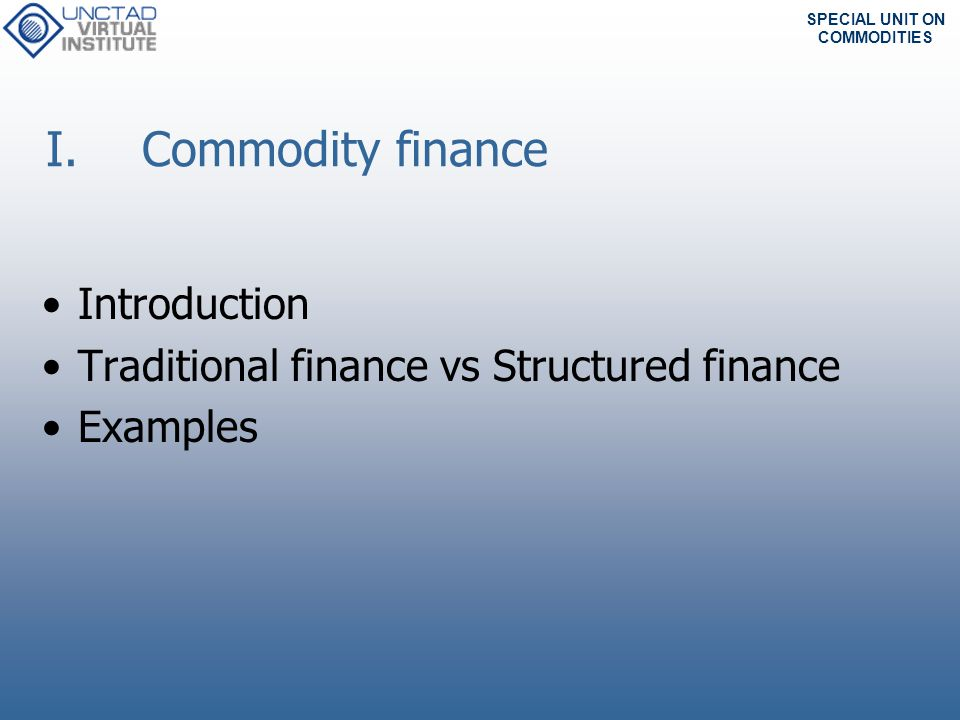 I. Commodity finance Introduction