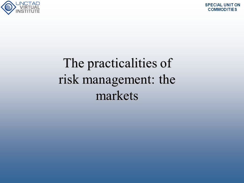 The practicalities of risk management: the markets