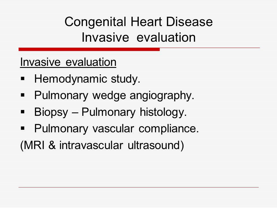 Congenital Heart Disease Invasive evaluation