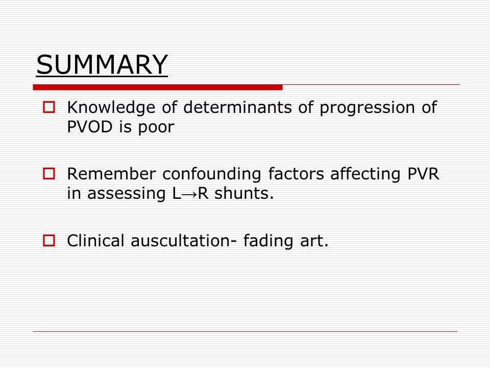 SUMMARY Knowledge of determinants of progression of PVOD is poor