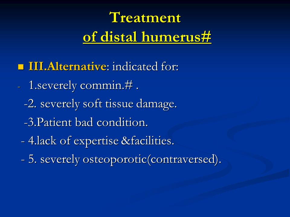Treatment of distal humerus#