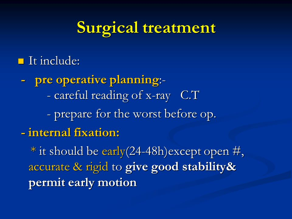 Surgical treatment It include: