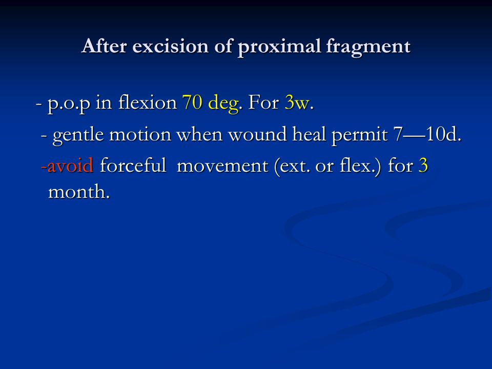 After excision of proximal fragment