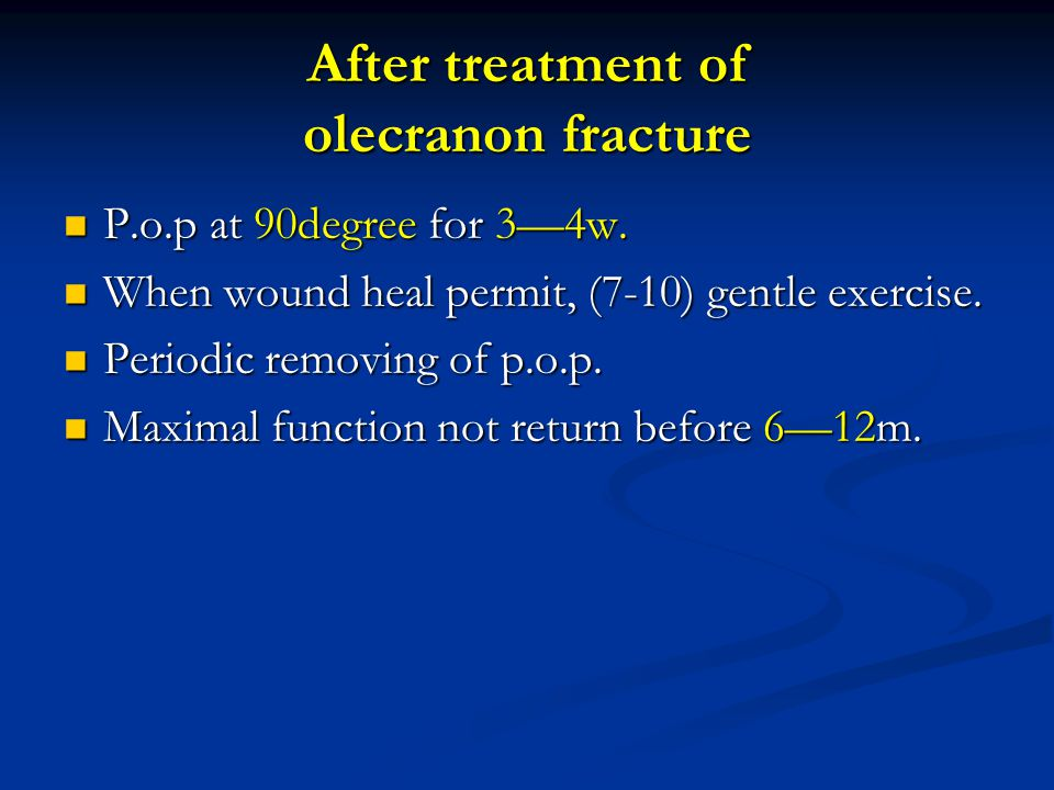 After treatment of olecranon fracture