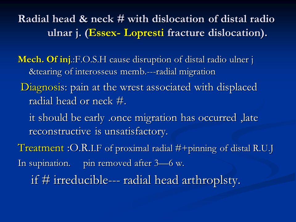if # irreducible--- radial head arthroplsty.