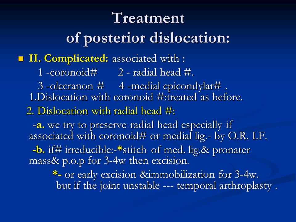 Treatment of posterior dislocation: