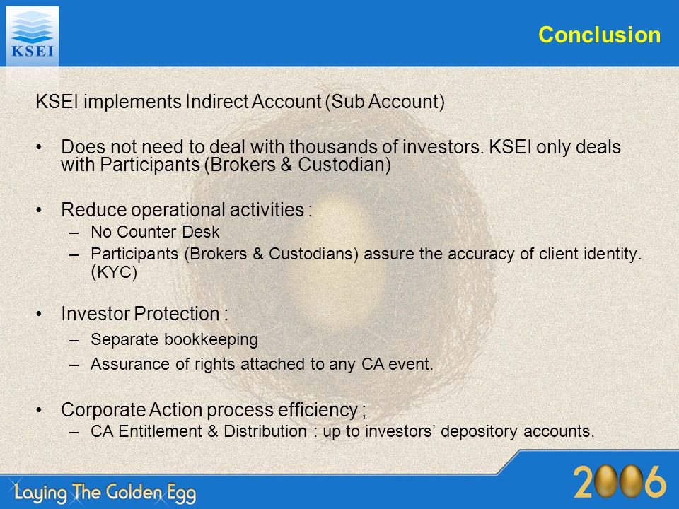Conclusion KSEI implements Indirect Account (Sub Account)