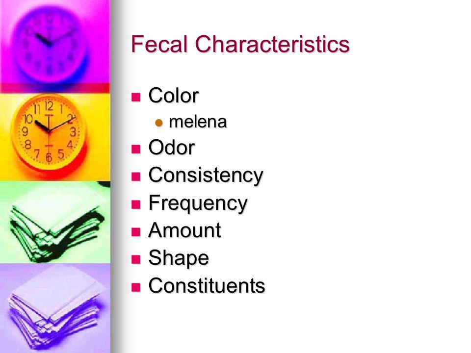 Fecal Characteristics