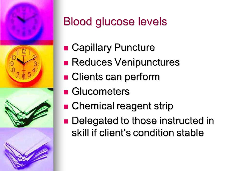 Blood glucose levels Capillary Puncture Reduces Venipunctures