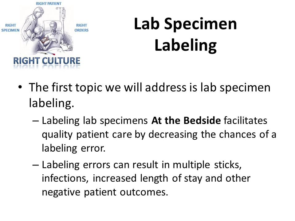 Lab Specimen Labeling The first topic we will address is lab specimen labeling.