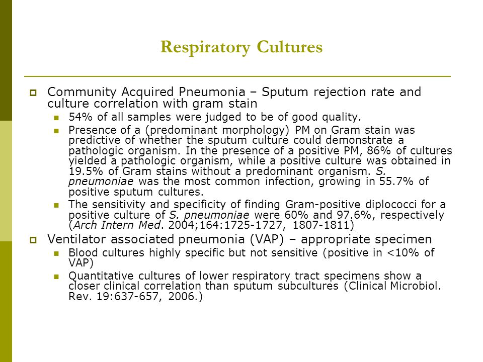 Respiratory Cultures Community Acquired Pneumonia – Sputum rejection rate and culture correlation with gram stain.