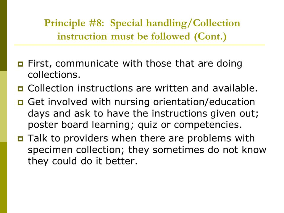 Principle #8: Special handling/Collection instruction must be followed (Cont.)