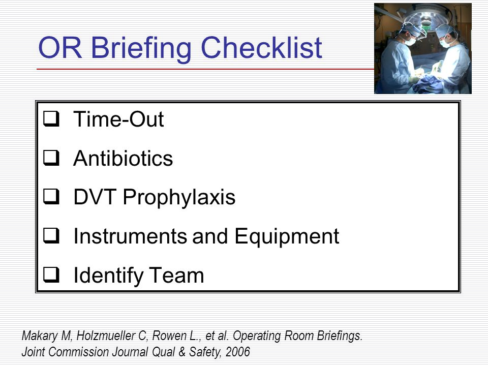 OR Briefing Checklist Time-Out Antibiotics DVT Prophylaxis