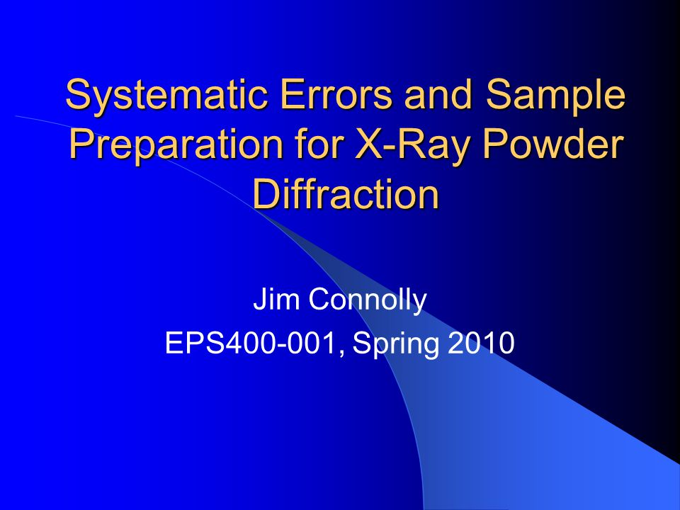 Systematic Errors and Sample Preparation for X-Ray Powder Diffraction