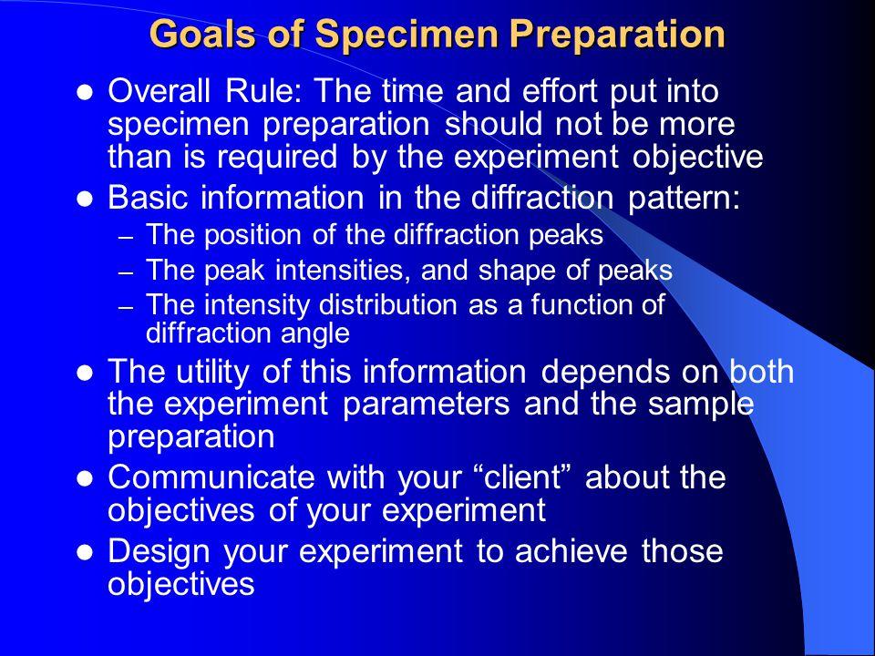 Goals of Specimen Preparation