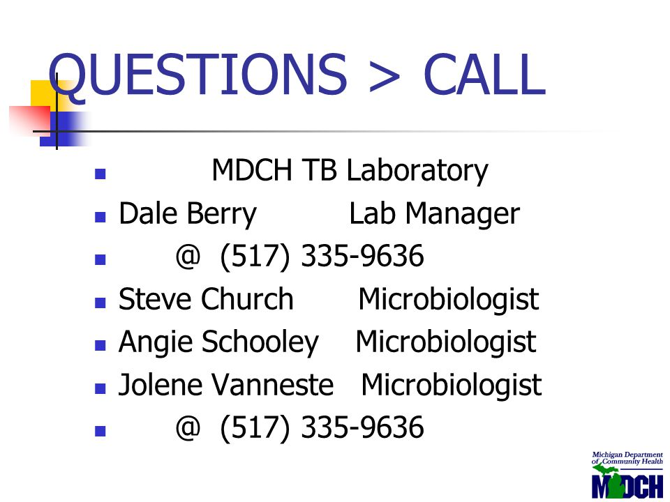 QUESTIONS > CALL MDCH TB Laboratory Dale Berry Lab Manager
