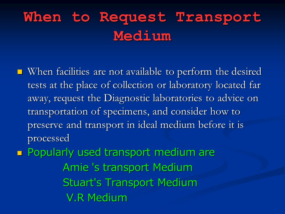 When to Request Transport Medium