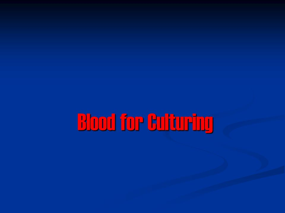Blood for Culturing