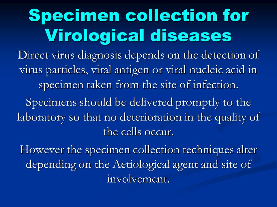 Specimen collection for Virological diseases