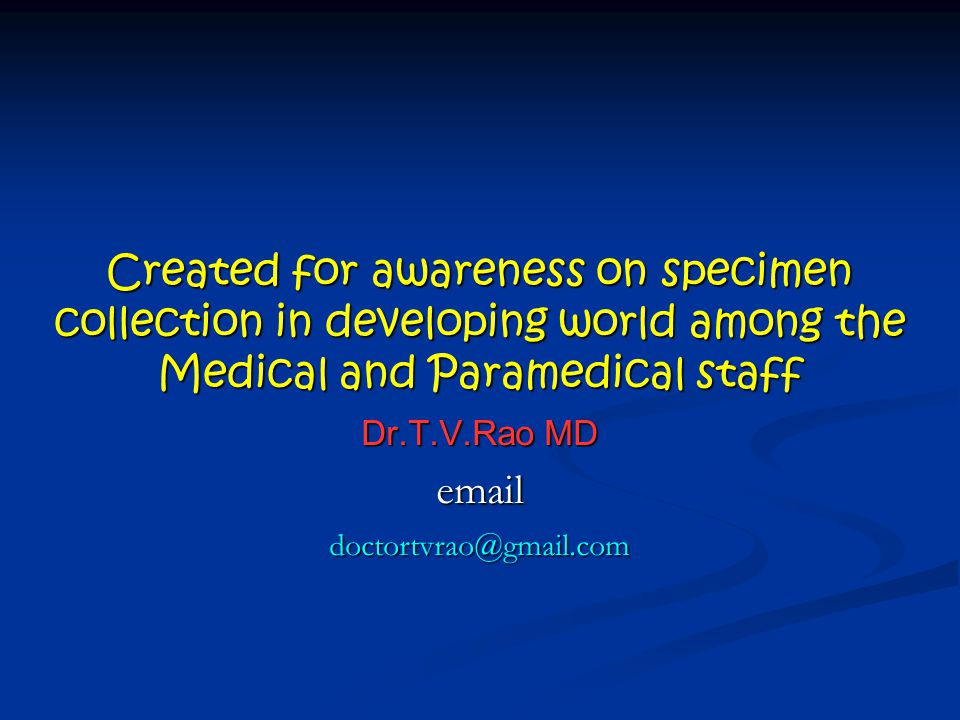 Created for awareness on specimen collection in developing world among the Medical and Paramedical staff