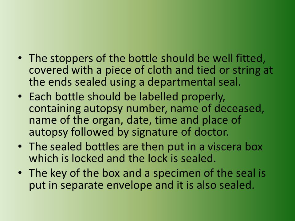 The stoppers of the bottle should be well fitted, covered with a piece of cloth and tied or string at the ends sealed using a departmental seal.
