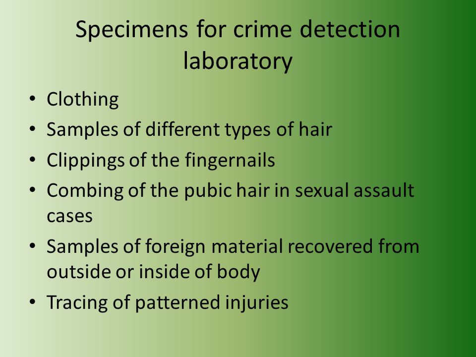 Specimens for crime detection laboratory
