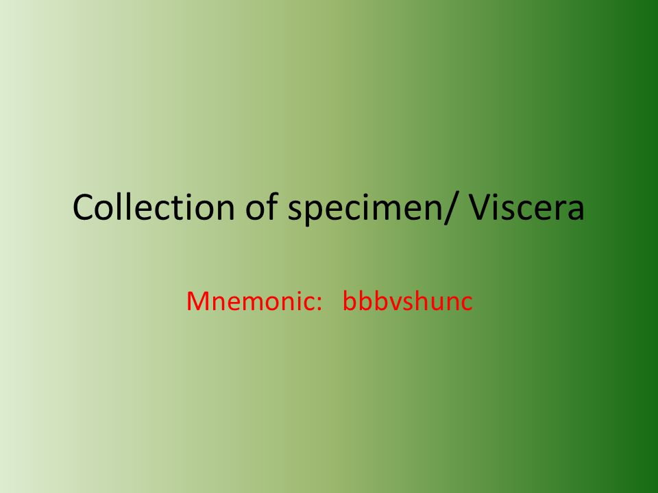 Collection of specimen/ Viscera