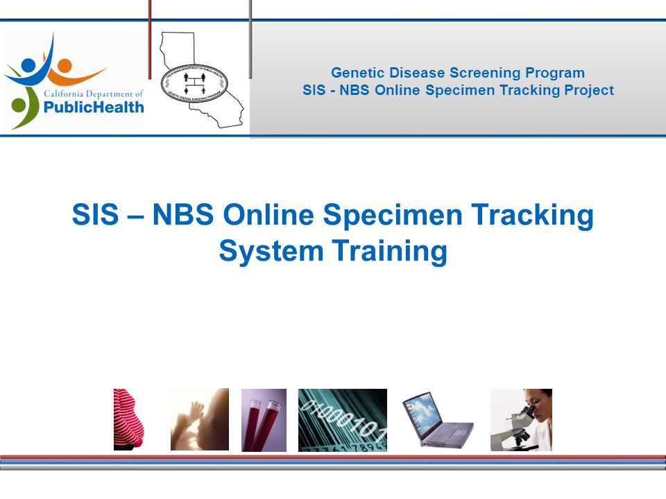 SIS – NBS Online Specimen Tracking System Training