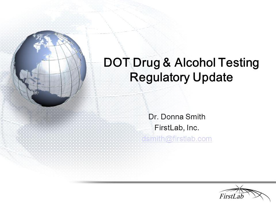 DOT Drug & Alcohol Testing Regulatory Update