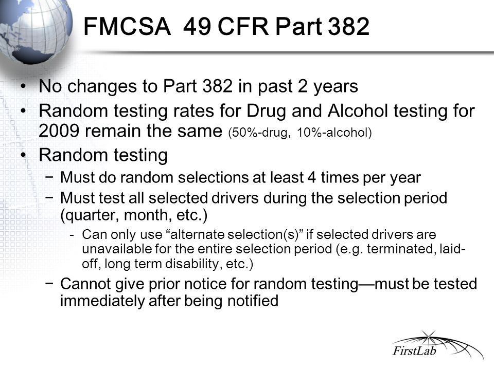 FMCSA 49 CFR Part 382 No changes to Part 382 in past 2 years