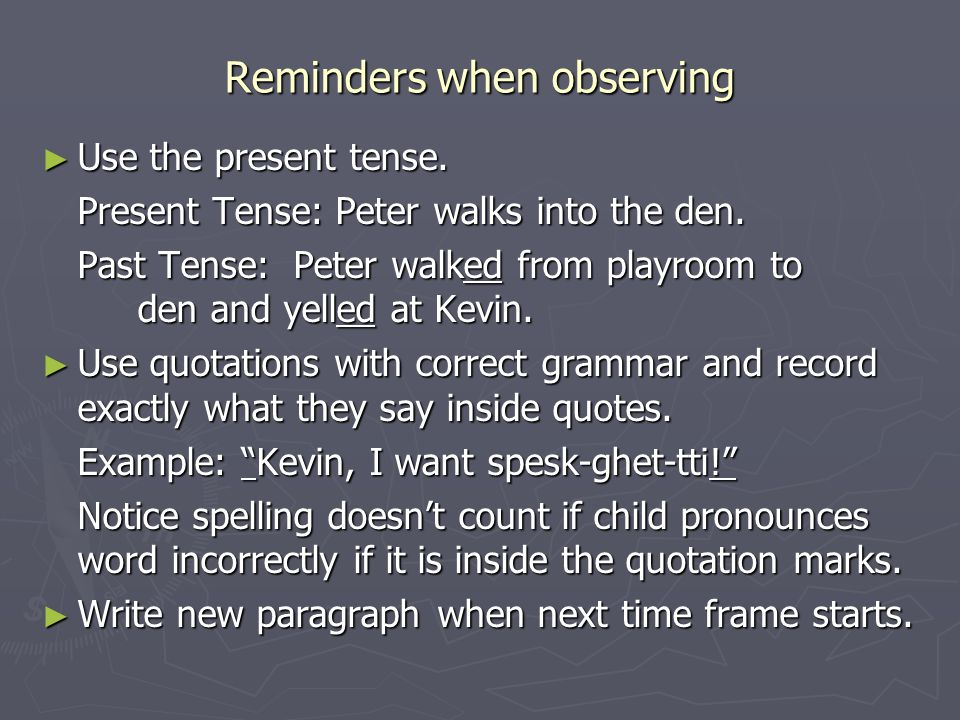 Reminders when observing