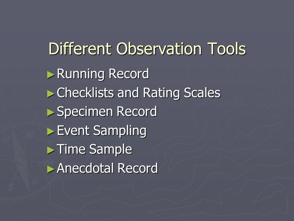 Different Observation Tools