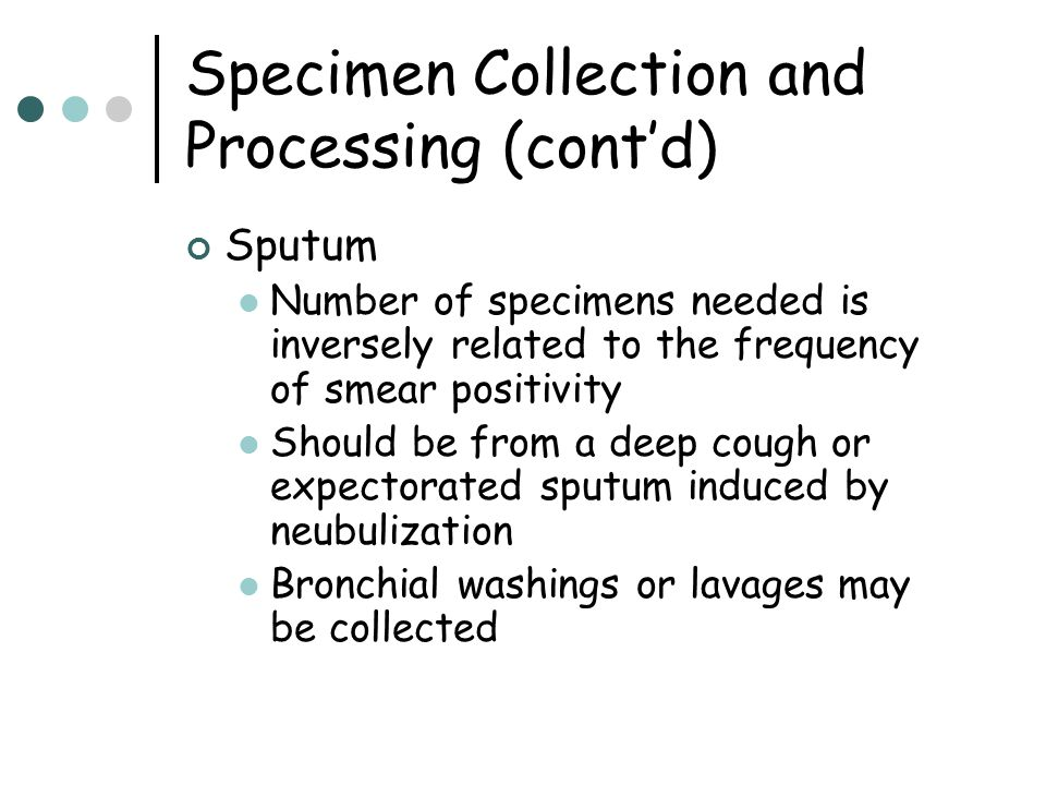 Specimen Collection and Processing (cont'd)