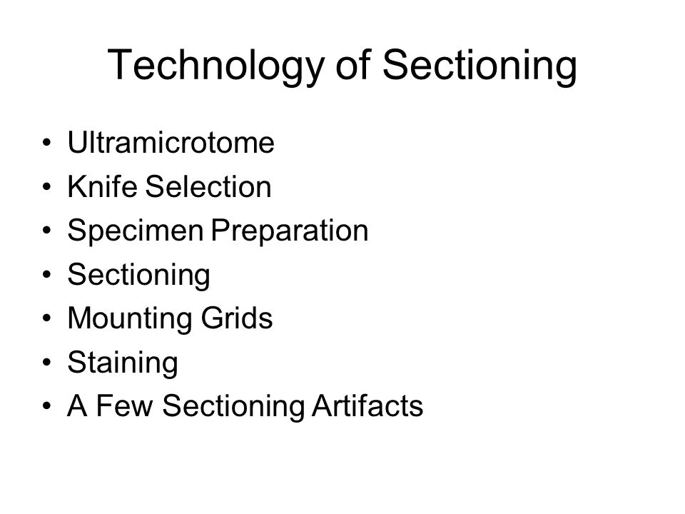 Technology of Sectioning