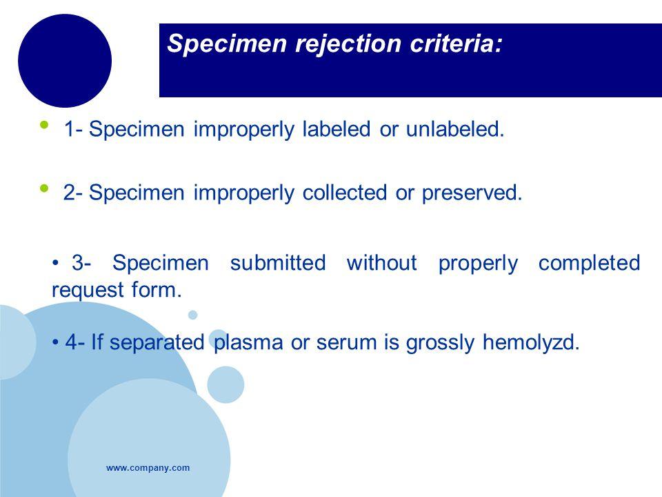 Specimen rejection criteria:
